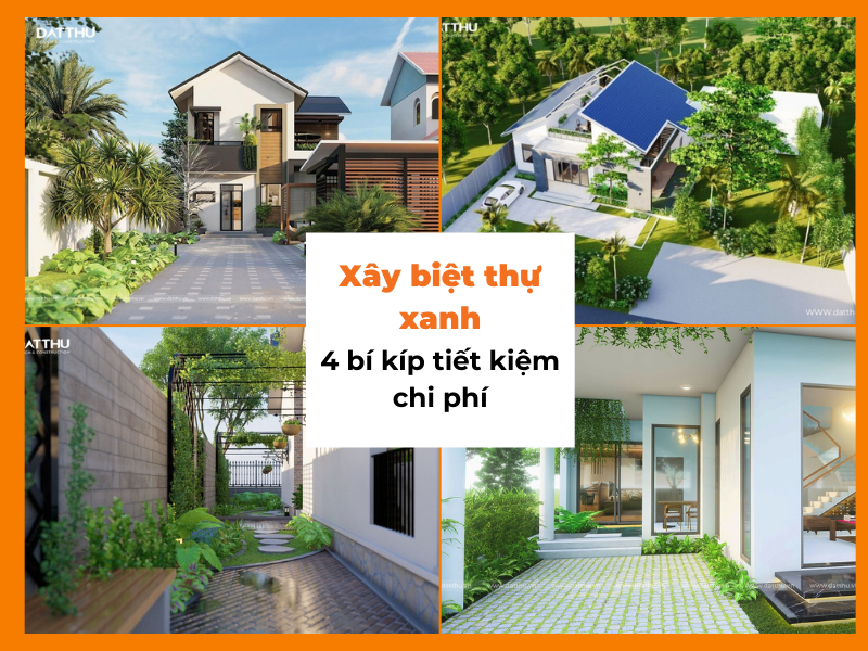 Cách tiết kiệm chi phí khi xây biệt thự xanh